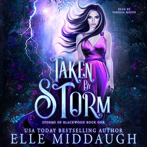 Taken by Storm: Storms of Blackwood, Book 1