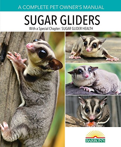 Sugar Gliders (Complete Pet Owners Manuals)