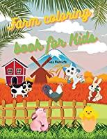 Farm coloring book for Kids: Coloring Farm Animals and more - Pages with Cow, Horse, Chicken; Farmer and more!