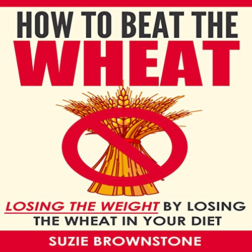 How to Beat the Wheat audiobook cover art