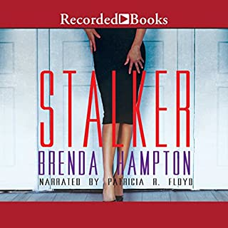 Stalker                   By:                                                                                                                                 Brenda Hampton                               Narrated by:                                                                                                                                 Patricia Floyd                      Length: 8 hrs     459 ratings     Overall 4.4