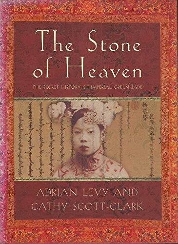 The Stone of Heaven: The secret history of Imperial Green Jade. (English Edition)