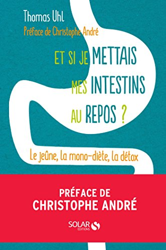 Et si je mettais mes intestins au repos ? (French Edition)