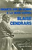 Enquête sur un homme à la main coupée - Blaise Cendrars