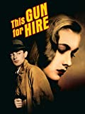 This Gun For Hire('42)