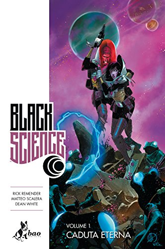 Black science. Caduta eterna (Vol. 1)