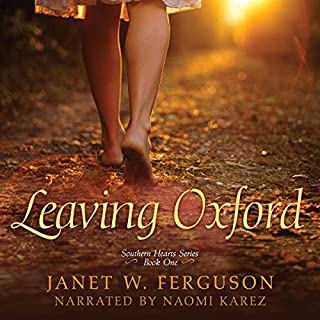 Leaving Oxford     Southern Hearts Series, Volume 1              By:                                                                                                                                 Janet W. Ferguson                               Narrated by:                                                                                                                                 Naomi Karez                      Length: 9 hrs and 56 mins     22 ratings     Overall 4.3