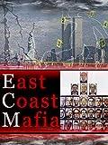 The East Coast Mafia