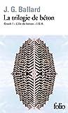La trilogie de béton: Crash, l'île de béton, I.G.H. (Folio)...