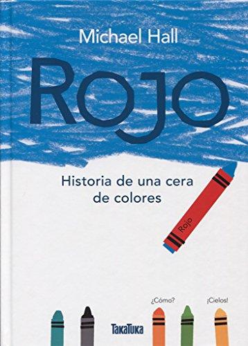 Rojo / Red: Historia de una cera de colores / A Crayon's Story (Takatuka álbumes) (Spanish Edition)