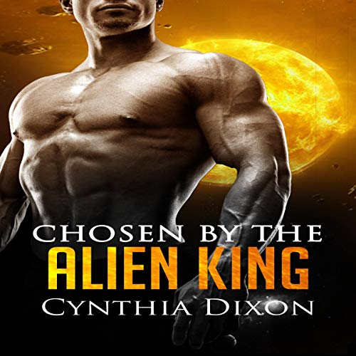 Chosen by the Alien King audiobook cover art