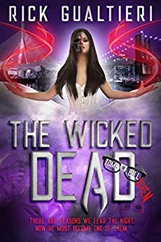 The Wicked Dead (The Tome of Bill Book 7) by [Rick Gualtieri]