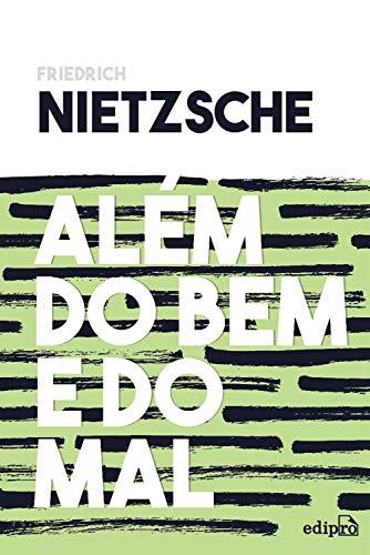 Além do bem e do mal: Prelúdio a uma filosofia do futuro (Portuguese Edition)
