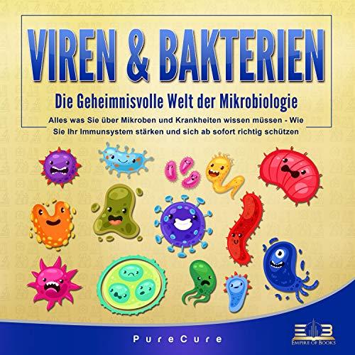 Viren & Bakterien - Die geheimnisvolle Welt der Mikrobiologie Titelbild