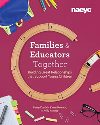 Compare Textbook Prices for Families and Educators Together: Building Great Relationships that Support Young Children  ISBN 9781938113451 by Koralek, Derry,Nemeth, Karen,Ramsey, Kelly