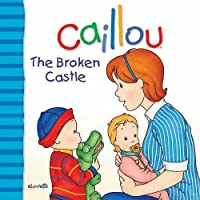 The Broken Castle (Caillou)