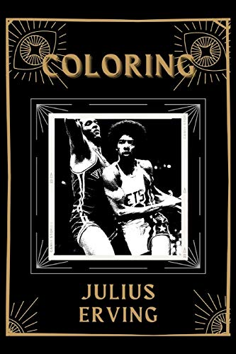 Coloring Julius Erving: An Adventure and Fantastic 2021 Coloring Book