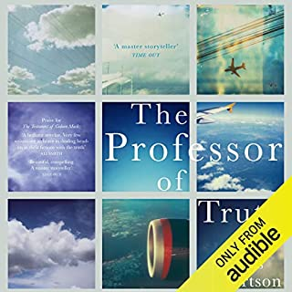 The Professor of Truth                   By:                                                                                                                                 James Robertson                               Narrated by:                                                                                                                                 Cameron Stewart                      Length: 9 hrs and 32 mins     16 ratings     Overall 4.0