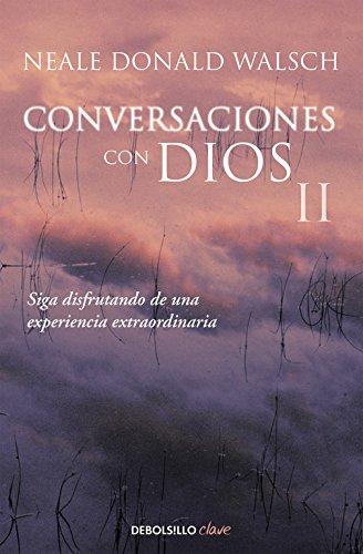 Conversaciones con Dios II: Siga disfrutando de una experiencia extraordinaria (Clave)