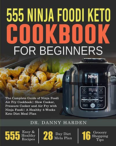 Why Should You Buy 555 Ninja Foodi Keto Cookbook for Beginners: The Complete Guide of Ninja Foodi Ai...