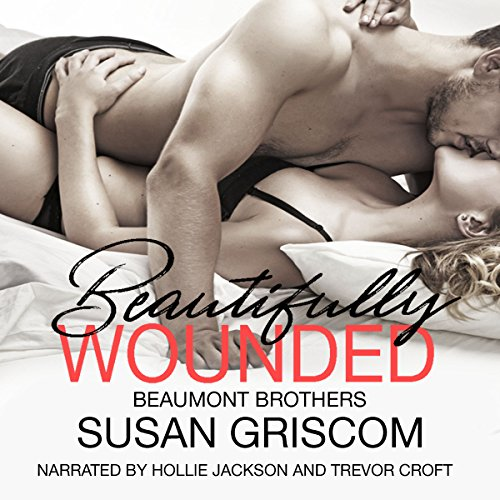 Beautifully Wounded (The Beaumont Brothers) audiobook cover art