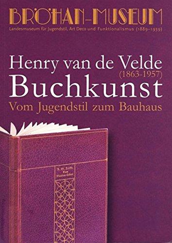 Vom Jugendstil zum Bauhaus Henry van de Velde (1863-1957) Buchkunst