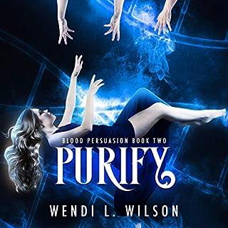 Purify: A Reverse Harem Paranormal Romance     Blood Persuasion, Book 2              De :                                                                                                                                 Wendi Wilson                               Lu par :                                                                                                                                 Kate Richardson                      Durée : 6 h et 47 min     Pas de notations     Global 0,0