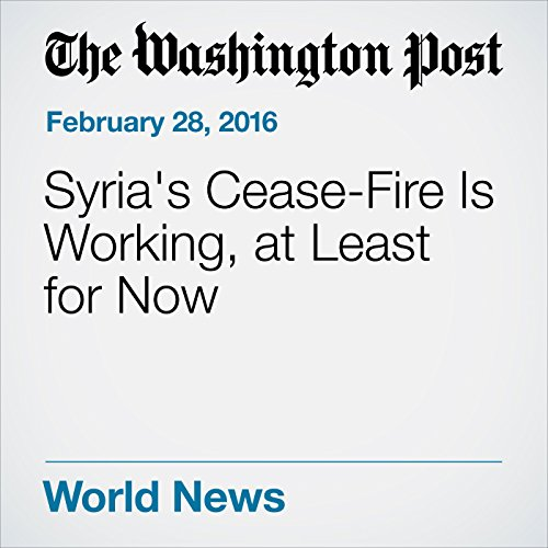 Syria's Cease-Fire Is Working, at Least for Now cover art