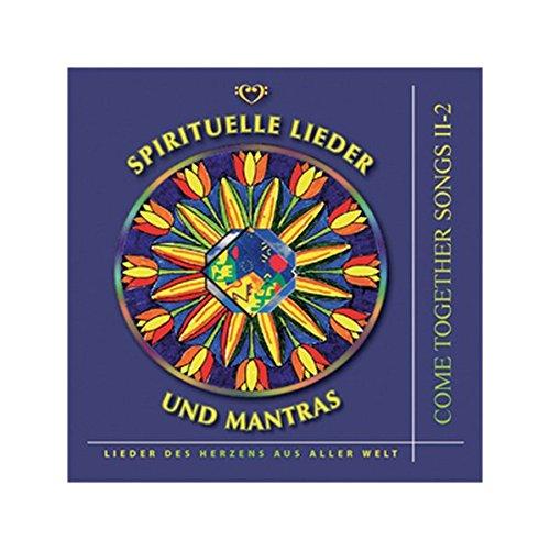 Come Together Songs / Come Together Songs II-2: Spirituelle Lieder und Mantras – Lieder des Herzens aus aller Welt