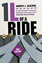1L of a Ride, A Well-Traveled Professor's Roadmap to Success in the First Year of Law School (Career Guides)