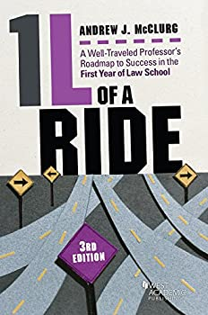 1l of a Ride  A Well-traveled Professor s Roadmap to Success in the First Year of Law School  Career Guides