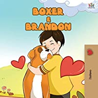 Boxer and Brandon (Italian Book for Kids) (Italian Bedtime Collection)