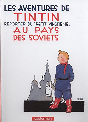Les Aventures De Tintin Au Pays des Soviets - Tome 1 (Adventures of Tintin) (French Edition)