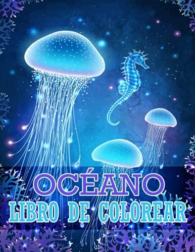 Océano Libro de Colorear: Libro de colorear para adultos con impresionantes criaturas marinas, peces tropicales y escenas oceánicas que alivian el estrés