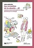Los remedios de la abuela… ¡2!: Medicina casera de los pies a la cabeza (pasando por el ombligo) (Ciencia que ladra… serie Clásica)