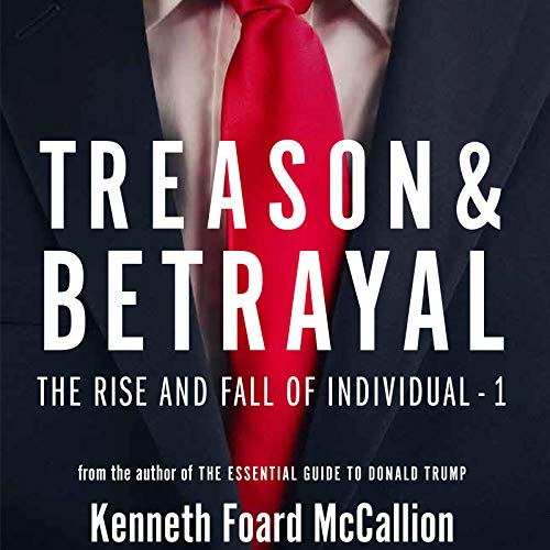 Treason & Betrayal Audiobook By Kenneth Foard McCallion cover art