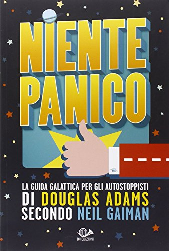 Niente panico. La guida galattica per gli autostoppisti di Douglas Adams secondo Neil Gaiman