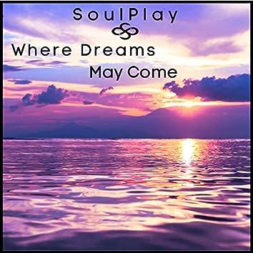 Where Dreams May Come