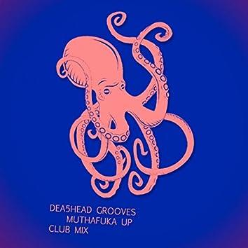Muthafuka Up (Club Mix)