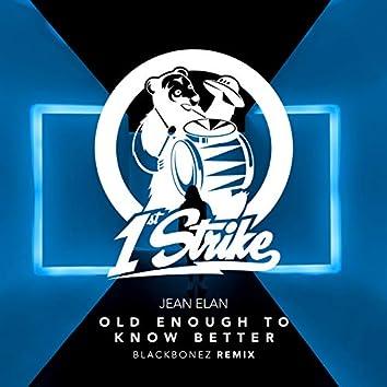 Old Enough To Know Better (BlackBonez Remix)