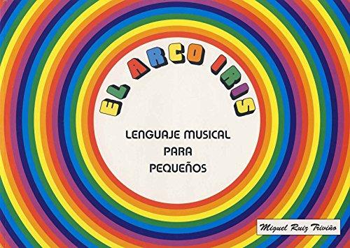 RUIZ TRIVIÑO M. - El Arco Iris Lenguaje Musical para Pequeños Vol.1