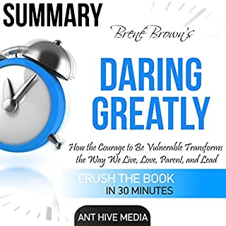 Brene Brown's Daring Greatly Summary                   By:                                                                                                                                 Ant Hive Media                               Narrated by:                                                                                                                                 Serena Travis                      Length: 31 mins     25 ratings     Overall 4.2