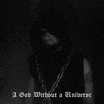 A God Without a Universe
