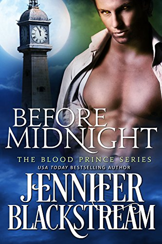 Before Midnight by Jennifer Blackstream The Blood Prince Series