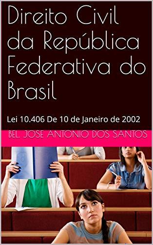 Direito Civil da República Federativa do Brasil: Lei 10.406 De 10 de Janeiro de 2002 (Portuguese Edition)