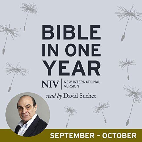 NIV Audio Bible in One Year (Sept-Oct)                   By:                                                                                                                                 New International Version                               Narrated by:                                                                                                                                 David Suchet,                                                                                        Jane Collingwood                      Length: 13 hrs and 58 mins     Not rated yet     Overall 0.0