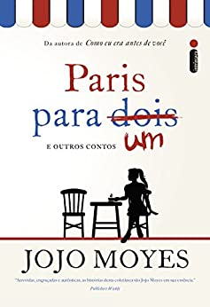 Paris para um e outros contos por [Jojo Moyes]
