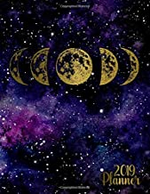 2019 Planner: Golden phases of the moon galaxy planner with weekly, to-do lists, inspirational quotes and funny holidays. The perfect 2019 organizer with vision boards and much more. (Galaxy Agenda's)