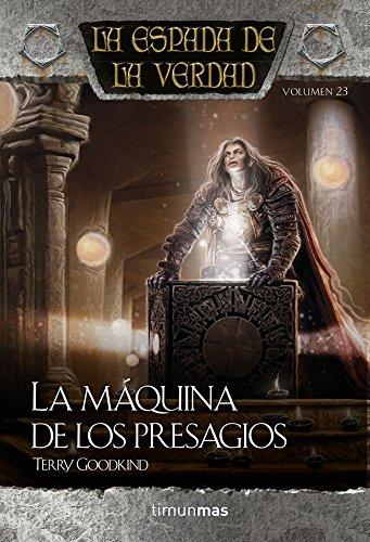 La espada de la verdad. La máquina de los presagios: Volumen 23 (Fantasía Épica)