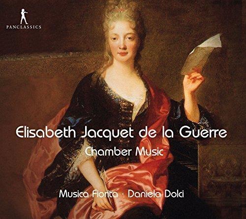 Elisabeth Jacquet de la Guerre: Chamber music by Daniela Dolci, Musica Fiorita (2015-07-31)